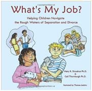 What's My Job?: Helping Children Navigate the Rough Waters of Separation and Divorce